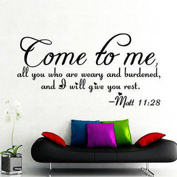 Wall Decal Bible Verse Psalm Matthew 11:28 Come To Me All You Vinyl Sticker 3611