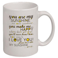 You Are My Sunshine Quote Coffee / Tea Mug Cup