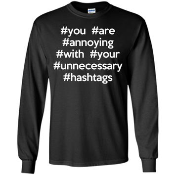 Annoying Hashtags Funny Quote T-Shirt