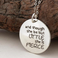 And though she be but little she is fierce ... sterling silver necklace .... William Shakespeare ... inspirational quote