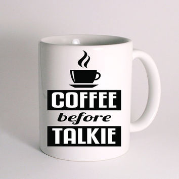 Coffee Before Talkie for Mug Design