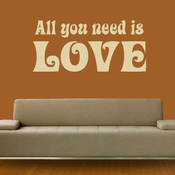 Wall Decal All You Need Is Love Vinyl Quote by decorexpressions