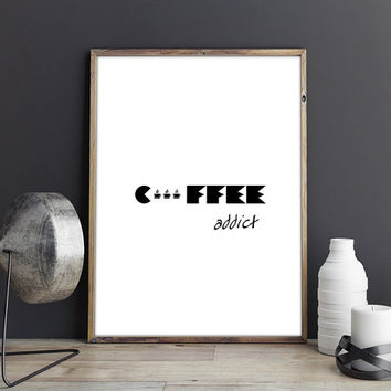 Coffee art, Coffee print, Coffee decor, Office humor, Coffee wall art, Coffee poster, Coffee kitchen decor, Funny office decor Coffee addict