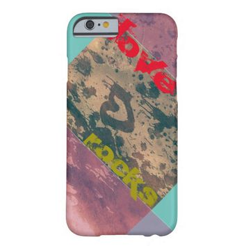 Love Rocks! Barely There iPhone 6 Case