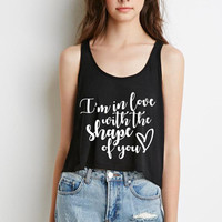 """Ed Sheeran """"I'm in love with the shape of you"""" Boxy, Cropped Tank Top"""