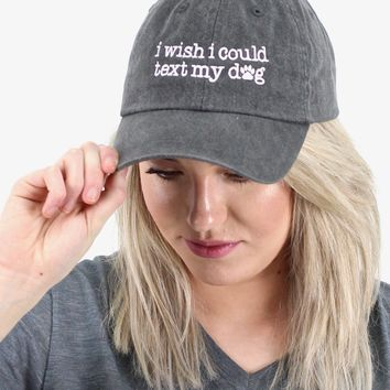 I Wish I Could Text My Dog Cap {Charcoal}